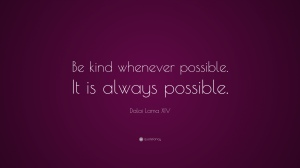 3230-Dalai-Lama-XIV-Quote-Be-kind-whenever-possible-It-is-always